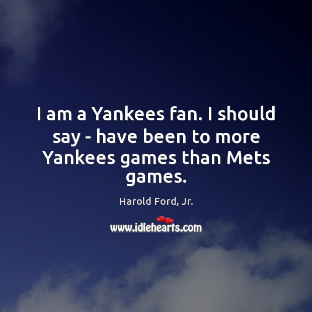 I am a Yankees fan. I should say – have been to more Yankees games than Mets games. Image
