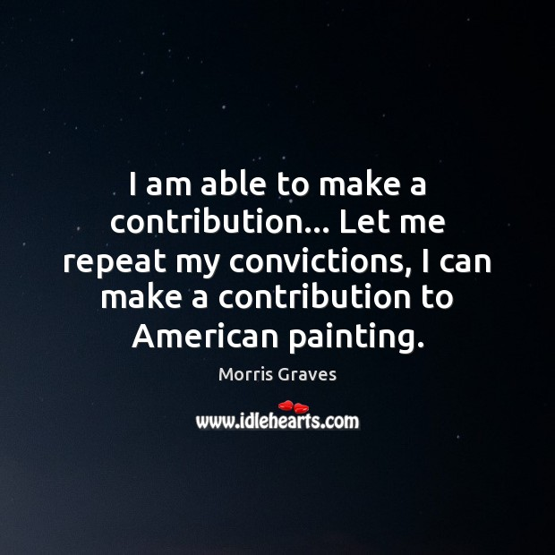 I am able to make a contribution… Let me repeat my convictions, Image