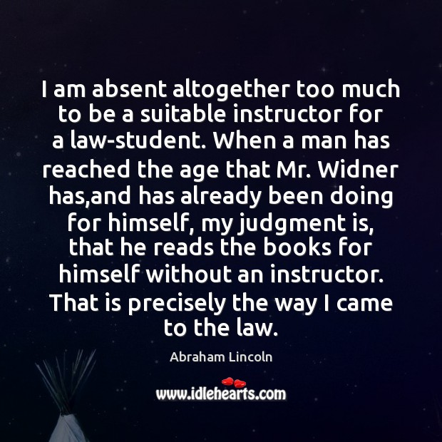 Image, I am absent altogether too much to be a suitable instructor for