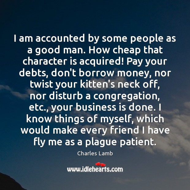I am accounted by some people as a good man. How cheap Image