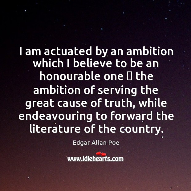 I am actuated by an ambition which I believe to be an Image
