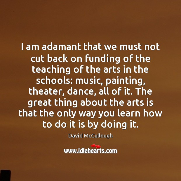 I am adamant that we must not cut back on funding of Image