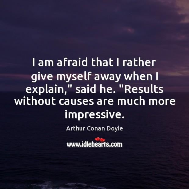 "I am afraid that I rather give myself away when I explain,"" Image"