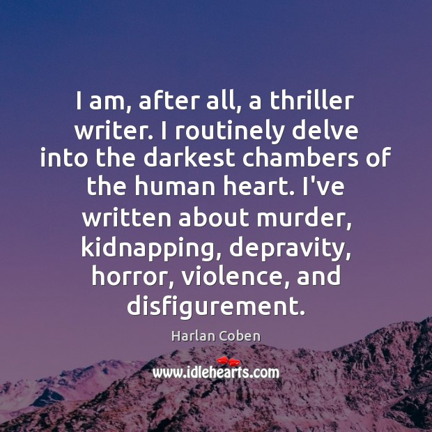 I am, after all, a thriller writer. I routinely delve into the Image