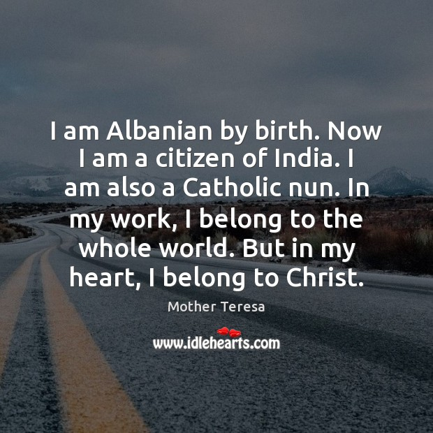 Image, I am Albanian by birth. Now I am a citizen of India.