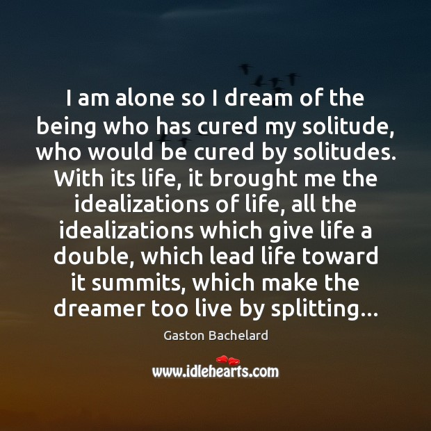 I am alone so I dream of the being who has cured Image