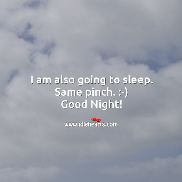 I am also going to sleep. Good night! Good Night Messages Image