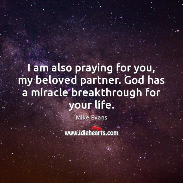 Image, I am also praying for you, my beloved partner. God has a