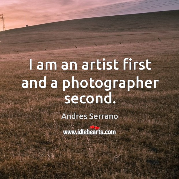 Image, I am an artist first and a photographer second.