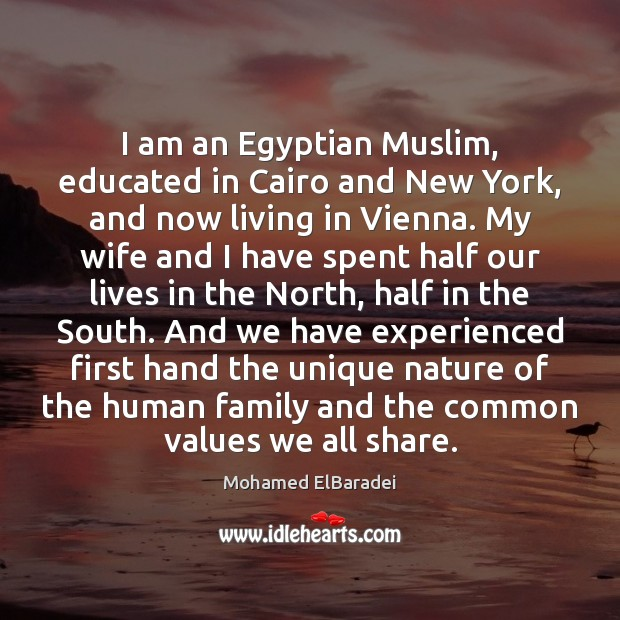 Image, I am an Egyptian Muslim, educated in Cairo and New York, and