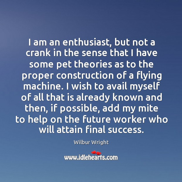 I am an enthusiast, but not a crank in the sense that I have some pet theories as to the Image