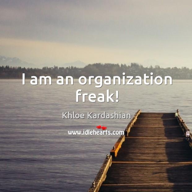 I am an organization freak! Image