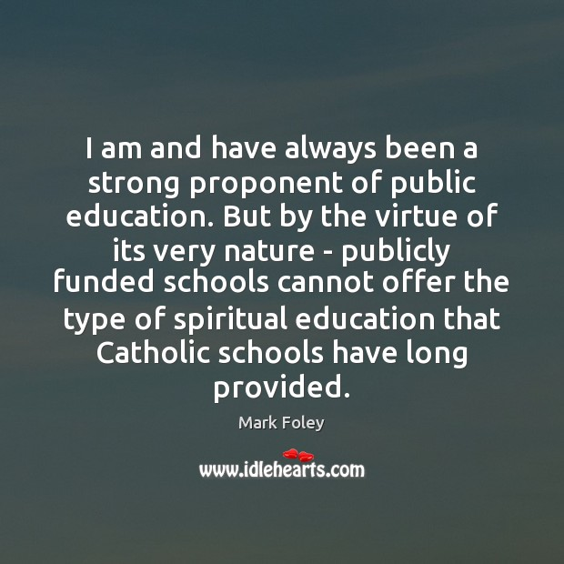 Image, I am and have always been a strong proponent of public education.