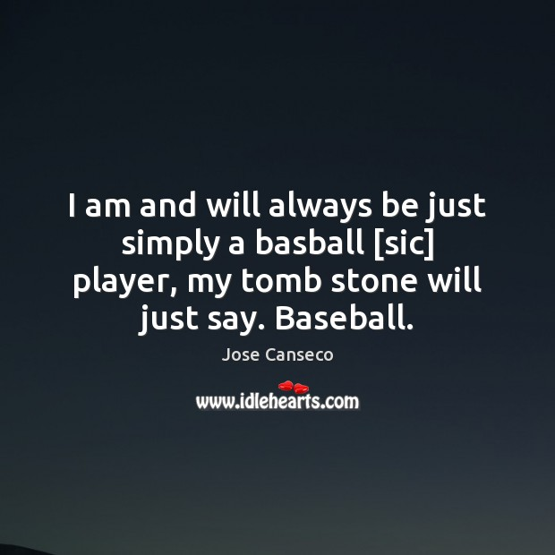 I am and will always be just simply a basball [sic] player, Image
