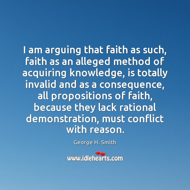 Image, I am arguing that faith as such, faith as an alleged method