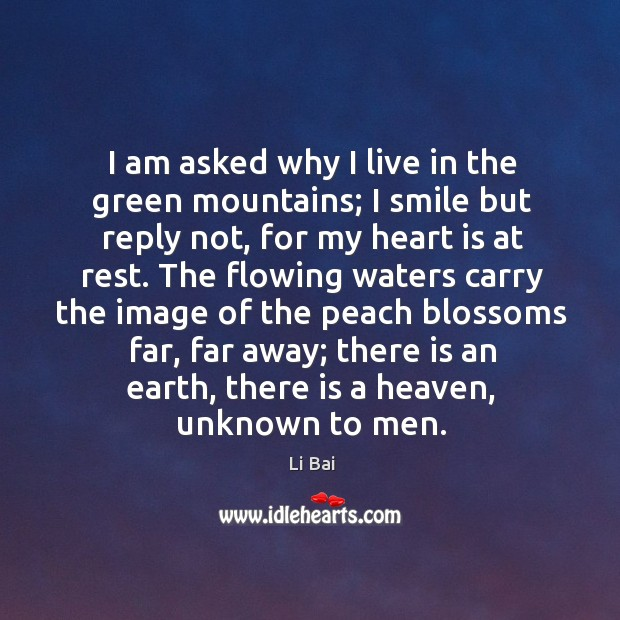 I am asked why I live in the green mountains; I smile Image