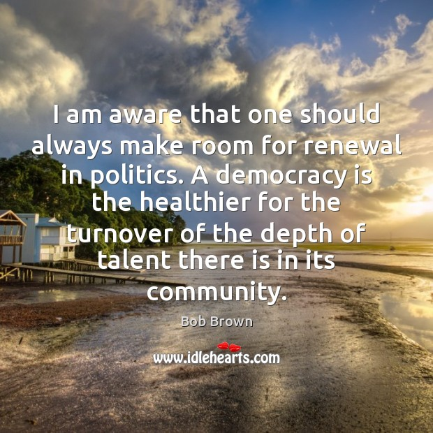 Image, I am aware that one should always make room for renewal in