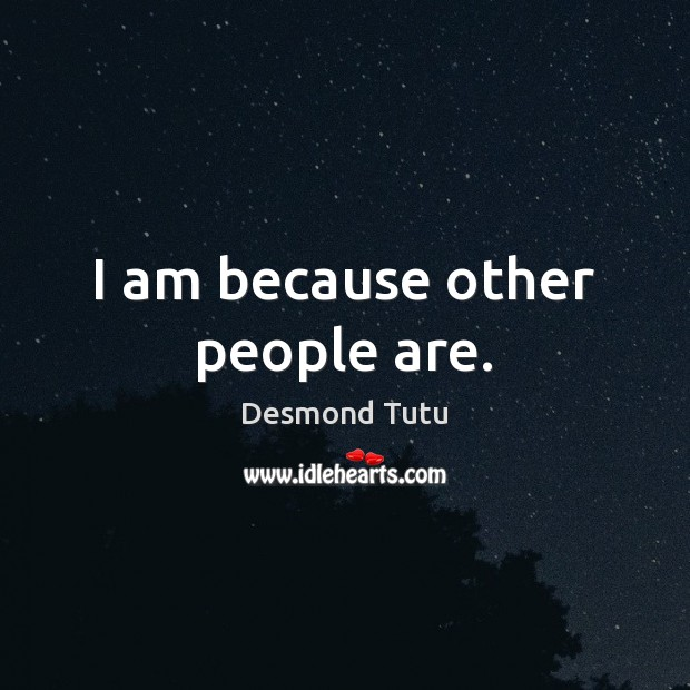 Image, I am because other people are.