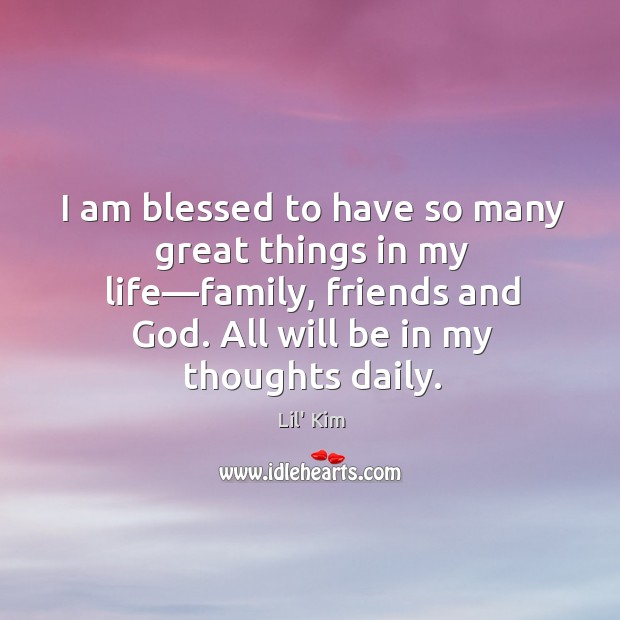I am blessed to have so many great things in my life— Image