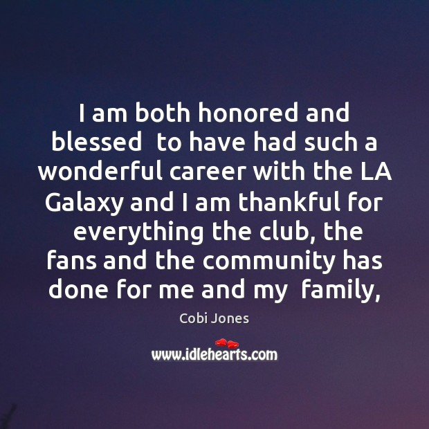 I am both honored and blessed  to have had such a wonderful Thankful Quotes Image