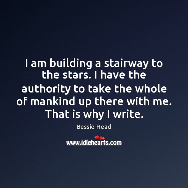 Image, I am building a stairway to the stars. I have the authority
