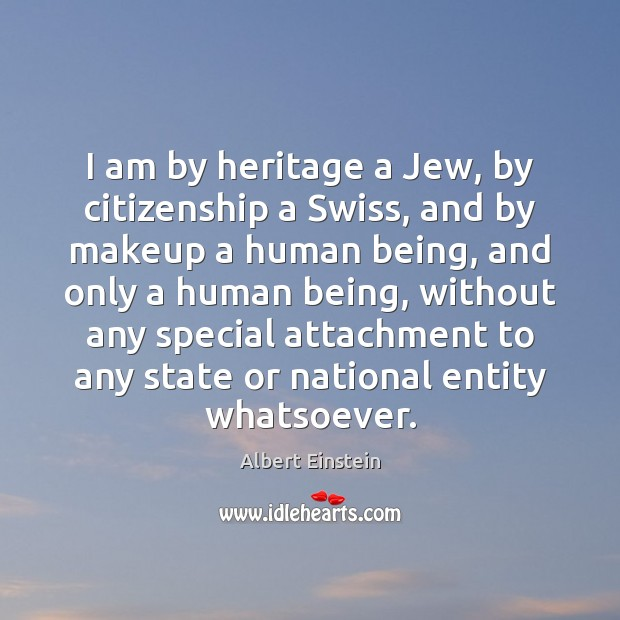 Image, I am by heritage a Jew, by citizenship a Swiss, and by