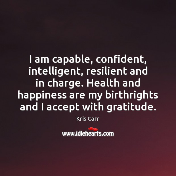 i-am-capable-confident-intelligent-resilient-and-in-charge-health-and-happiness.jpg
