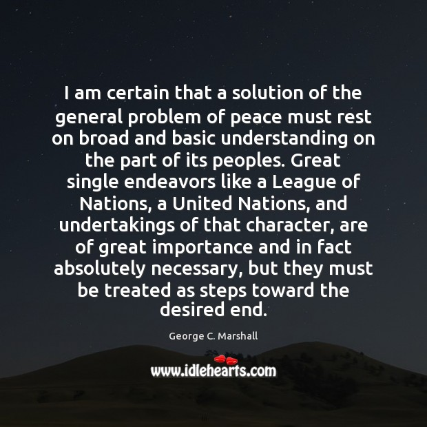 I am certain that a solution of the general problem of peace Image
