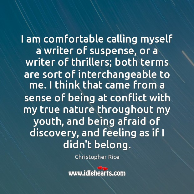 Image, I am comfortable calling myself a writer of suspense, or a writer
