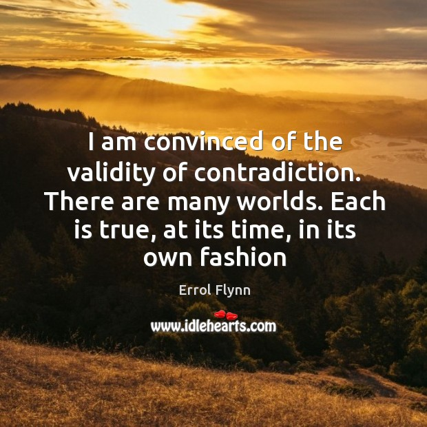 I am convinced of the validity of contradiction. There are many worlds. Image