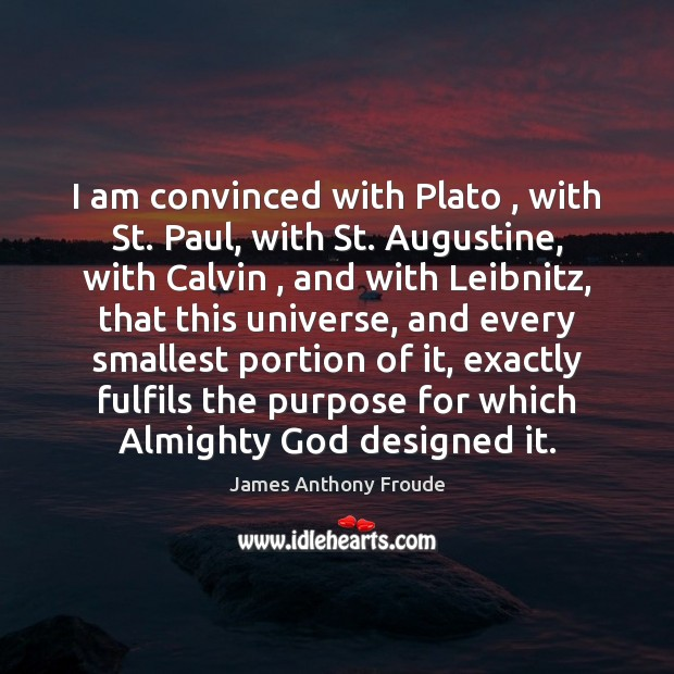 Image, I am convinced with Plato , with St. Paul, with St. Augustine, with