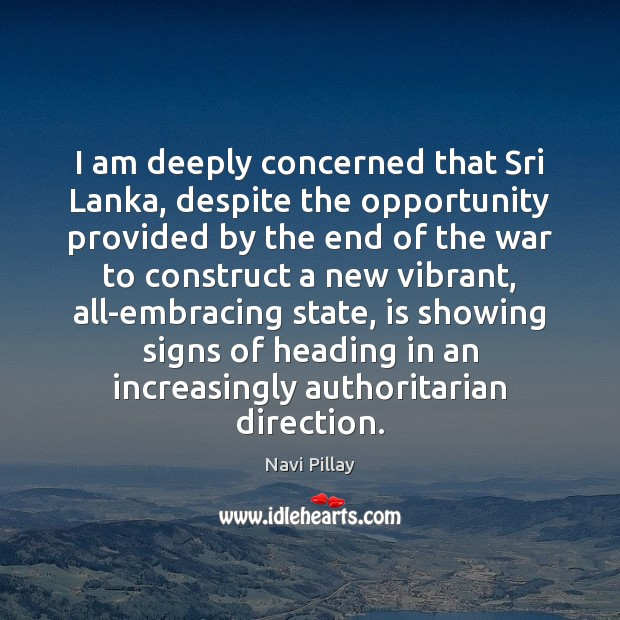 I am deeply concerned that Sri Lanka, despite the opportunity provided by Image