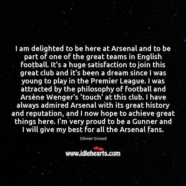 I am delighted to be here at Arsenal and to be part Image