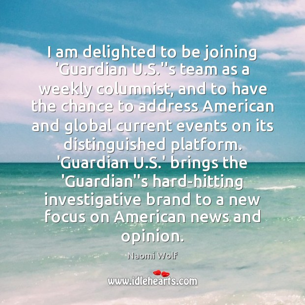 "Image, I am delighted to be joining 'Guardian U.S.""s team as"