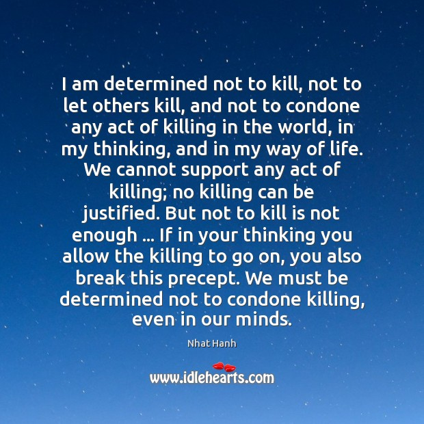 Image, I am determined not to kill, not to let others kill, and