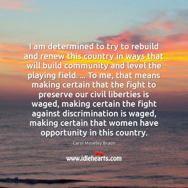 Image, I am determined to try to rebuild and renew this country in