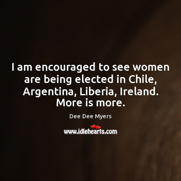 Image, I am encouraged to see women are being elected in Chile, Argentina,