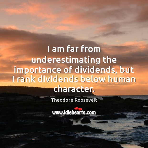I am far from underestimating the importance of dividends, but I rank Image