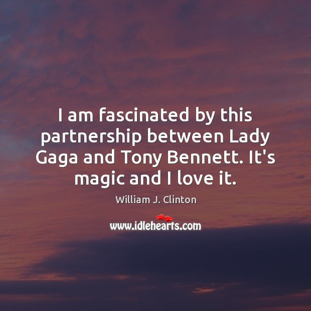 Image, I am fascinated by this partnership between Lady Gaga and Tony Bennett.
