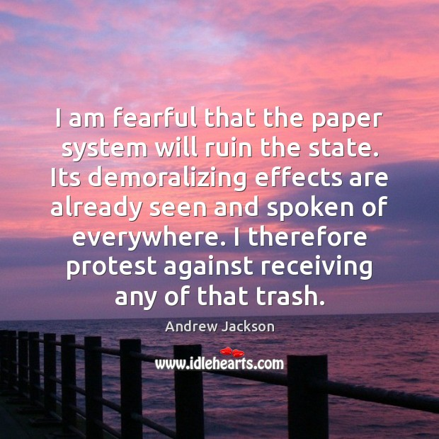 I am fearful that the paper system will ruin the state. Its Image