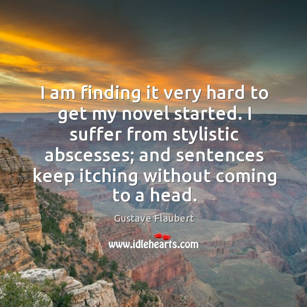I am finding it very hard to get my novel started. I Image
