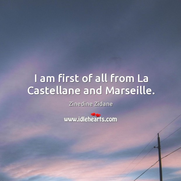 I am first of all from la castellane and marseille. Image
