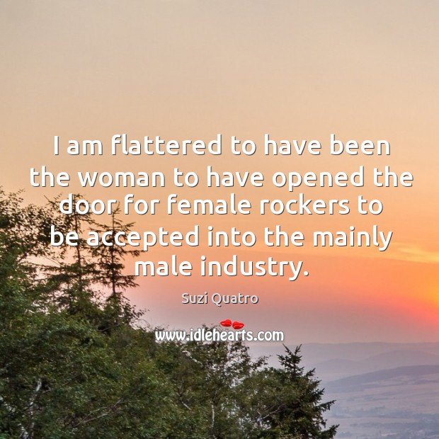 I am flattered to have been the woman to have opened the door for female rockers to be Image