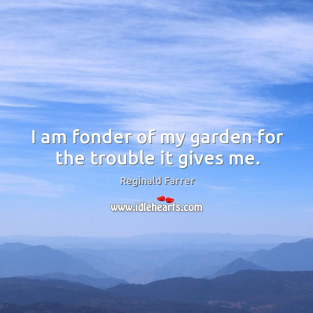 Picture Quote by Reginald Farrer