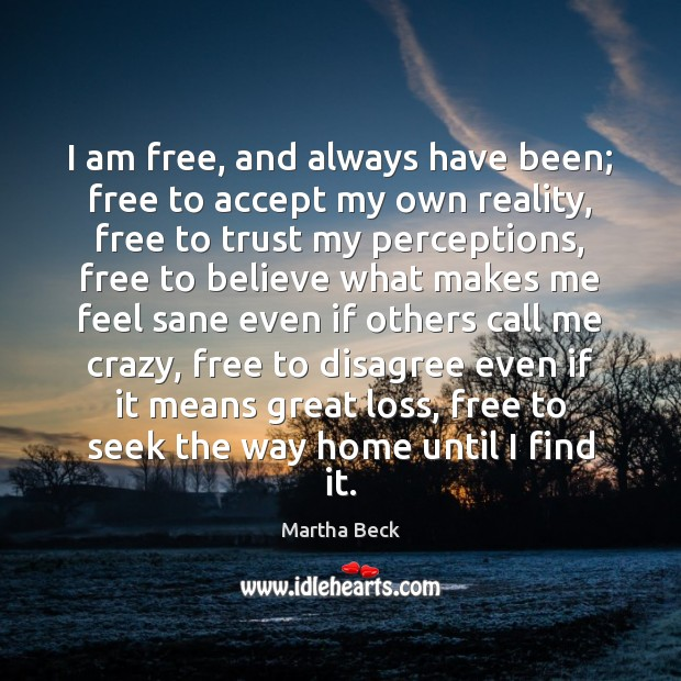 Image, I am free, and always have been; free to accept my own