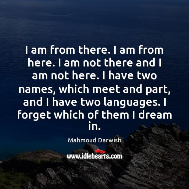I am from there. I am from here. I am not there Image