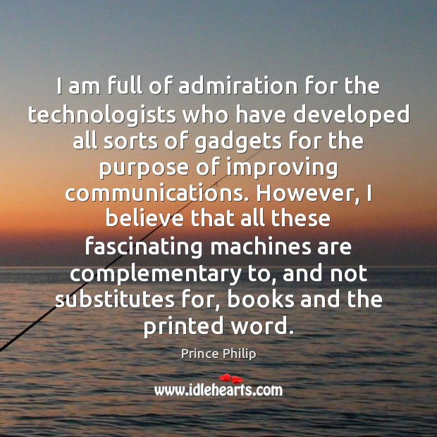 I am full of admiration for the technologists who have developed all Image