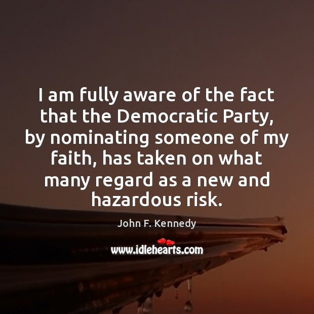 I am fully aware of the fact that the Democratic Party, by Image