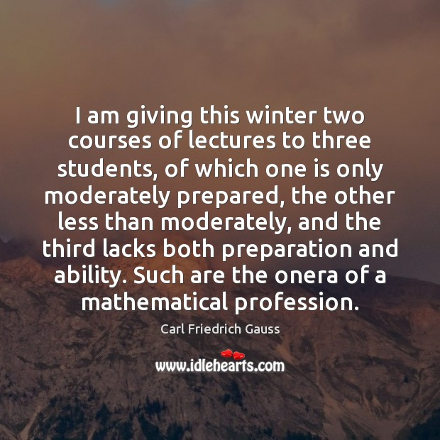 I am giving this winter two courses of lectures to three students, Image
