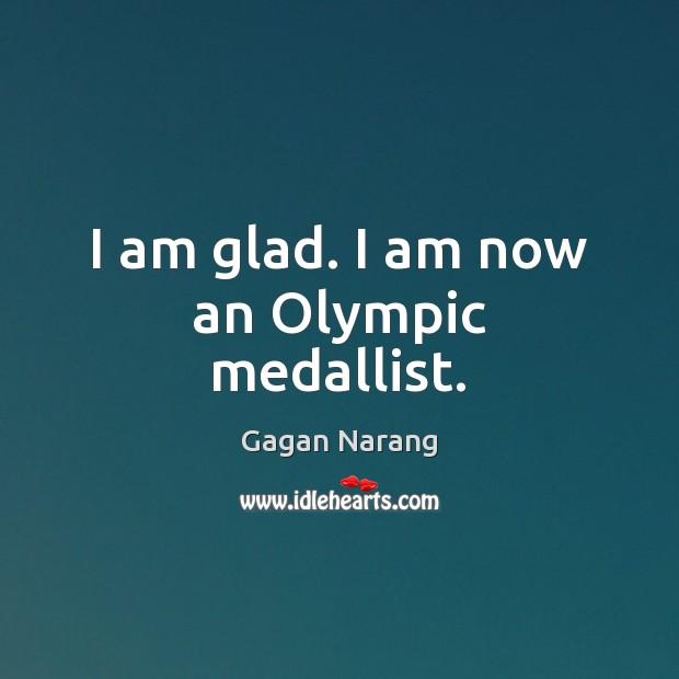 I am glad. I am now an Olympic medallist. Image